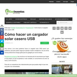 Cómo hacer un cargador solar casero USB