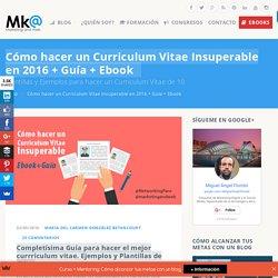 Cómo hacer un Curriculum Vitae Insuperable en 2016 + Ebook