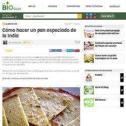 Cómo hacer un pan especiado de la India - Notas - La Bioguía