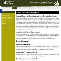 ¿Por qué hacer la Maestría en Antropología de Los Andes?