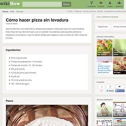 Cómo hacer pizza sin levadura: 8 pasos (con fotos)