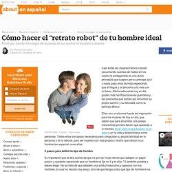 """Cómo hacer el """"retrato robot"""" de tu hombre ideal"""
