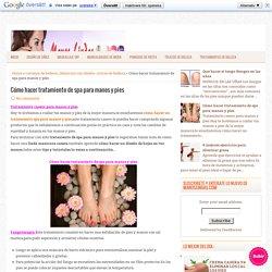 Cómo hacer tratamiento de spa para manos y pies ~ Manoslindas.com