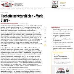 Hachette achèterait bien «Marie Claire»
