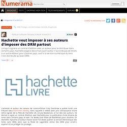 Hachette veut imposer à ses auteurs d'imposer des DRM partout