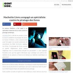 Hachette Livre a engagé un spécialiste contre le piratage des livres