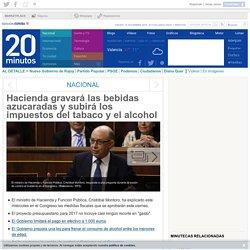 Hacienda gravará las bebidas azucaradas y subirá los impuestos del tabaco y el alcohol