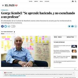 """George Kembel: """"Se aprende haciendo, y no escuchando a un profesor"""""""