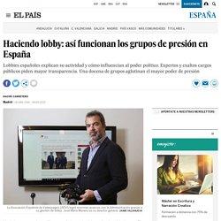 Haciendo lobby: así funcionan los grupos de presión en España