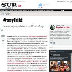 Haciendo periodismo en WhatsApp