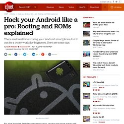 Hack your Android like a pro: Rooting and ROMs explained