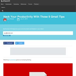 Hack Your Productivity With These 9 Gmail Tips
