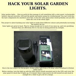 Hack your solar garden lights.