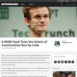 A $50M Hack Tests the Values of Communities Run by Code
