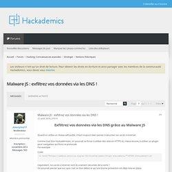 Malware JS : exfiltrez vos données via les DNS ! - Hackademics : Forum de hacking hackers white hat cours de securite informatique