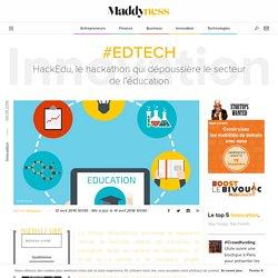 #EdTech : HackEdu, le hackathon qui dépoussière le secteur de l'éducation - Maddyness