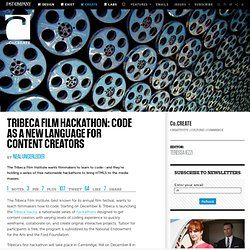 Tribeca Film Hackathon: Code As A New Language For Content Creators