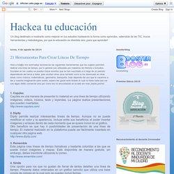 Las TIC y su utilización en la educación : 21 Herramientas Para Crear Líneas De Tiempo