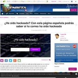 ¿He sido hackeado? Con esta página española podrás saber si tu correo ha sido hackeado