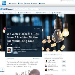 We Were Hacked! 8 Tips From A Hacking Victim For Minimizing Your Risk :...