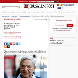 Hacked Soros e-mails reveal plans to fight Israel's 'racist' policies