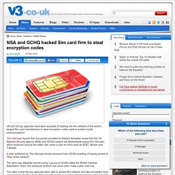 NSA and GCHQ hacked Sim card firm to steal encryption codes - V3.co.uk