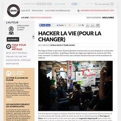 Hacker la vie (pour la changer)