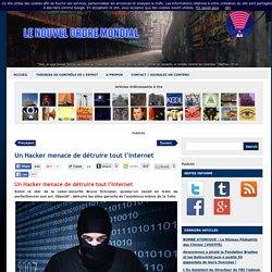 Un Hacker menace de détruire tout l'Internet