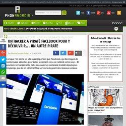 Un hacker a piraté Facebook pour y découvrir... Un autre pirate