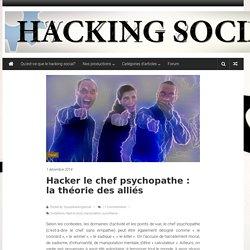 Hacker le chef psychopathe : la théorie des alliés