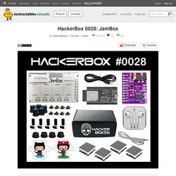 HackerBox 0028: JamBox : 9 Steps - Instructables