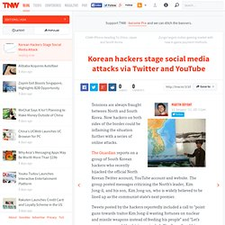 Korean hackers stage social media attacks via Twitter and YouTube