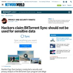 Hackers claim BitTorrent Sync should not be used for sensitive data