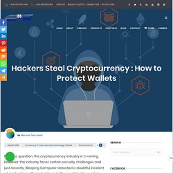 Hackers Steal Cryptocurrency : How to Protect Wallets