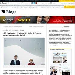 NSA : les hackers et la ligue des droits de l'homme portent plainte contre Merkel