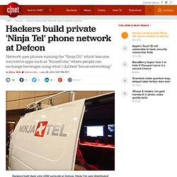 Hackers build private 'Ninja Tel' phone network at Defcon | Security & Privacy