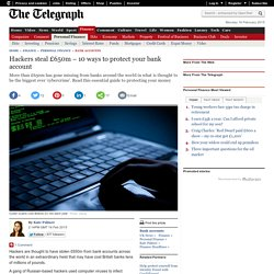 Hackers steal £650m – 10 ways to protect your bank account