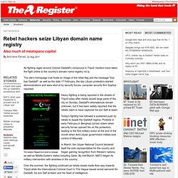 Rebel hackers seize Libyan domain name registry