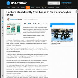 Hackers steal directly from banks in 'new era' of cyber crime