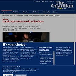Inside the secret world of hackers | Technology