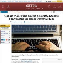 Google monte une équipe de supers hackers pour traquer les failles informatiques