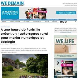 À une heure de Paris, ils créent un hackerspace rural pour marier numérique et écologie