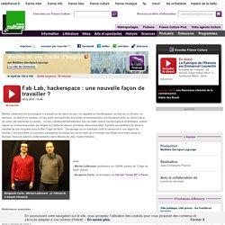 Fab Lab, hackerspace : une nouvelle façon de travailler