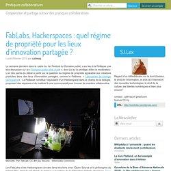 FabLabs, Hackerspaces : quel régime de propriété pour les lieux d'innovation