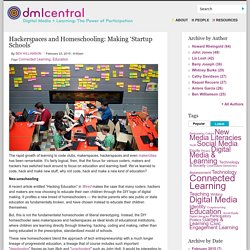 Hackerspaces and Homeschooling: Making 'Startup Schools'