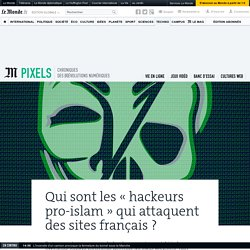 Qui sont les « hackeurs pro-islam » qui attaquent des sites français ?