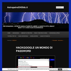 HACKGOOGLE UN MONDO DI PASSWORD