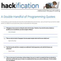 Rediscover the Joy of Coding :: A Double Handful of Programming Quotes