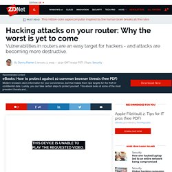 Hacking attacks on your router: Why the worst is yet to come