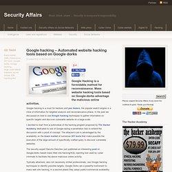 Google hacking - Automated website hacking tools based on Google dorks